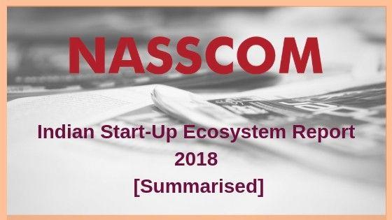 Nasscom Indian Start-Up Ecosystem Report 2018 Summarised