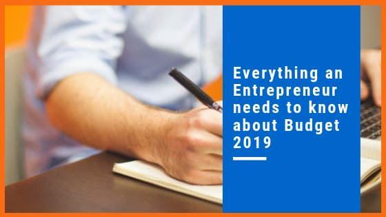 Highlights of Budget 2019 for Entrepreneurs