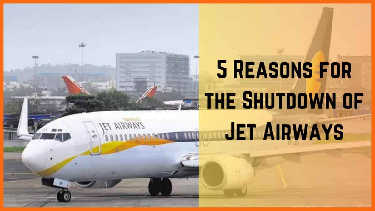 Reasons for Shutdown & Possible Revival of Jet Airways [Jet Airways Case Study]