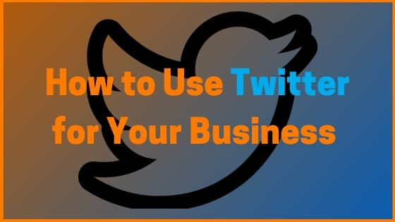 How to Use Twitter for Business in 2020 | Twitter best practices 2020