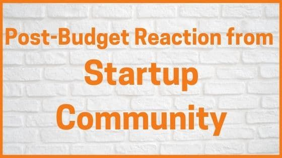 Union Budget 2019: Post Budget Reaction of the Startup Community