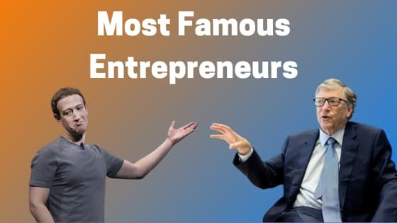 List of Famous Entrepreneurs You Must Know About | 2020 Updated List