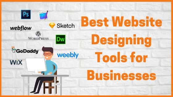 The Best Website Designing Tools for Businesses
