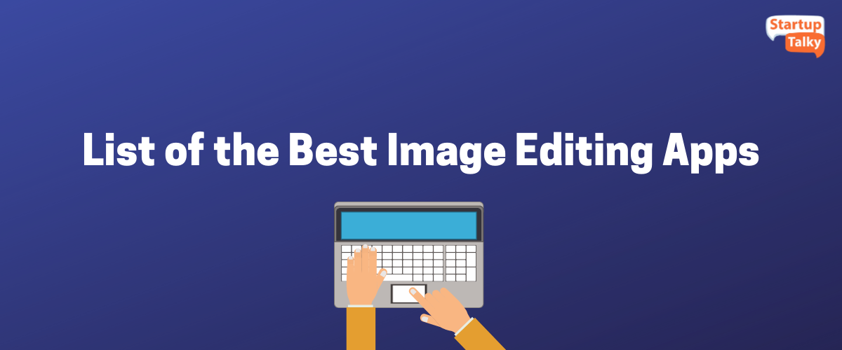 List of the Best Image Editing Apps