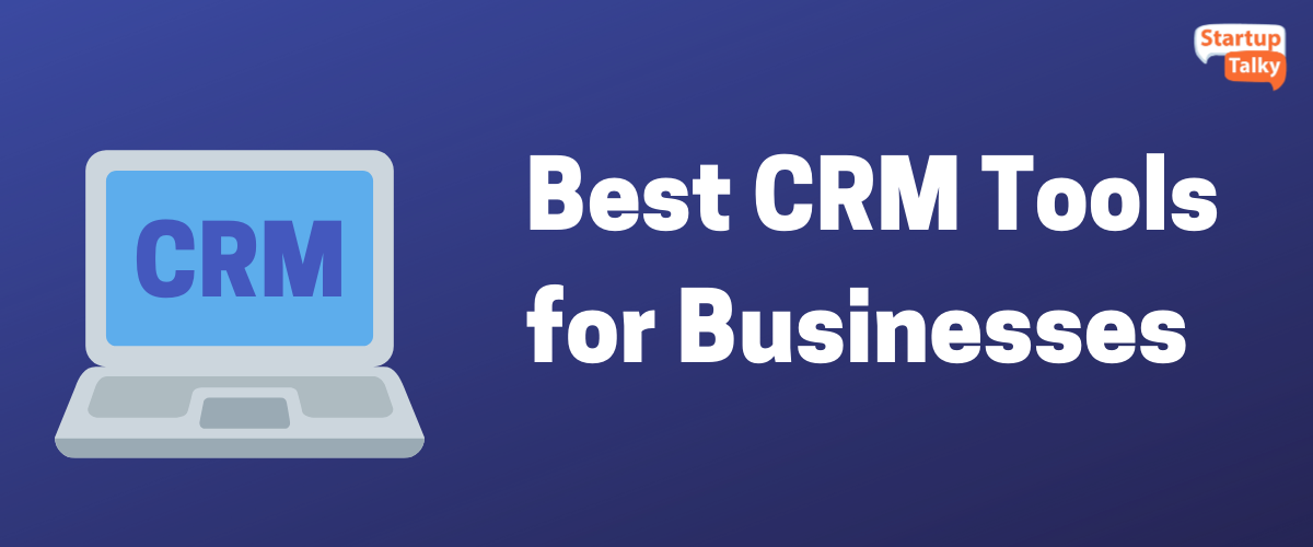 Best Customer Relation Management Tools for Businesses