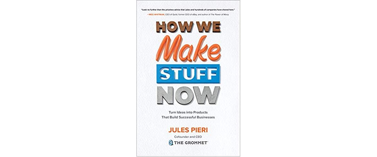 How We Make Stuff Now-best books for entrepreneurs