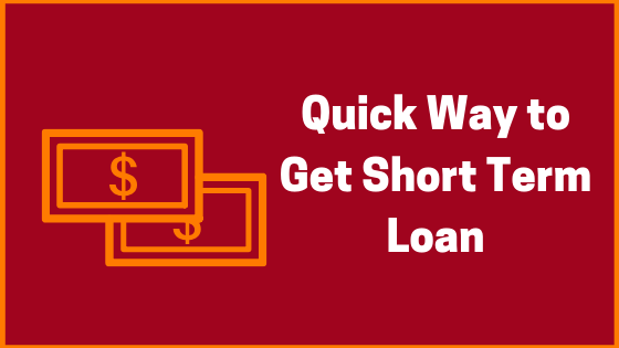How Can you Get Quick Short Term Loans?