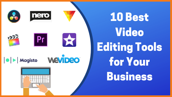 The 10 Best Video Editing Tools for Your Business
