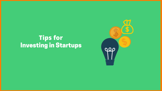 Important Tips you know before Investing in Startups