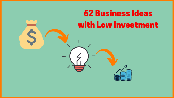 62 Business Ideas With Low Investment And High Profits