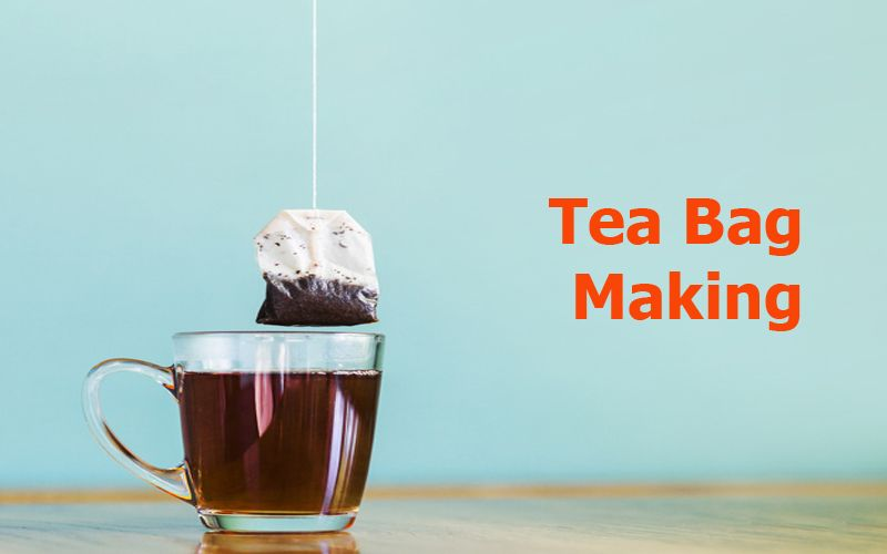 Tea Bag making as a Food Business Idea