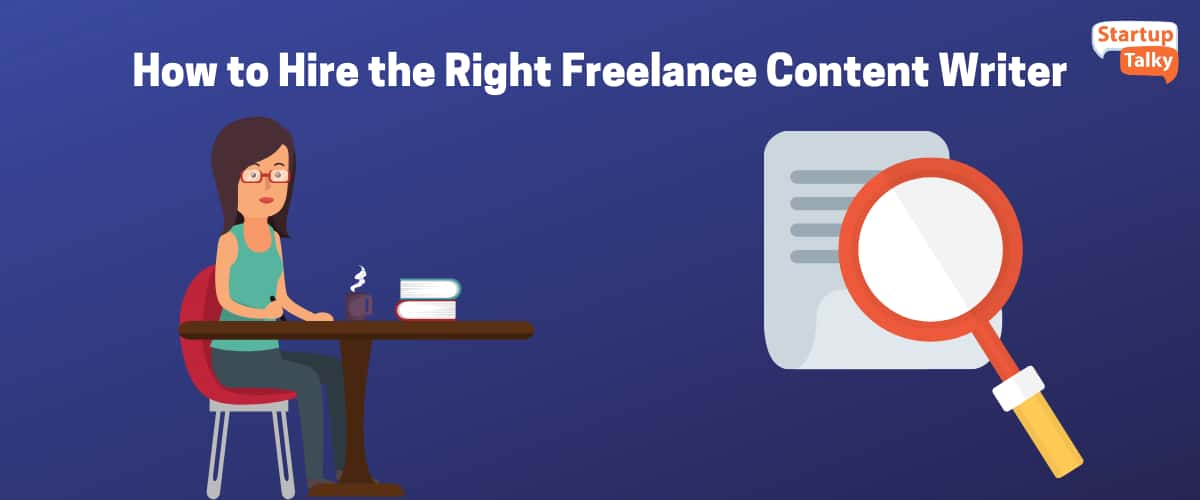 How to Hire the Right Freelance Content Writer
