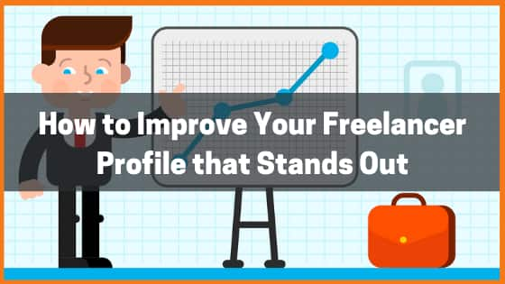 How to Improve Your Freelancer Profile that Stands Out
