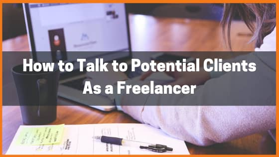 How to Talk to Potential Clients As a Freelancer