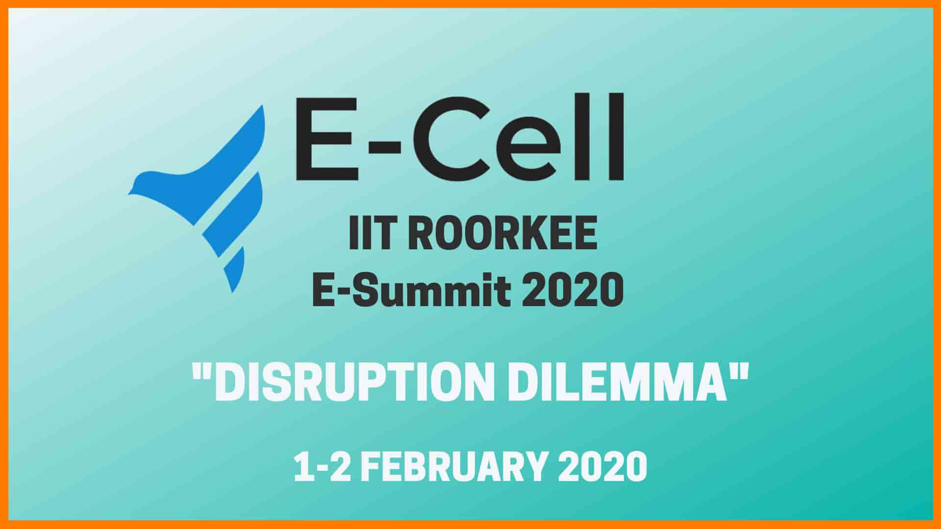 E-Cell IIT-Roorkee is Organizing E-Summit 2020 on 1-2 February