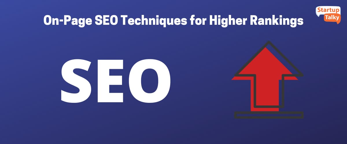On-Page SEO Techniques for Higher Rankings