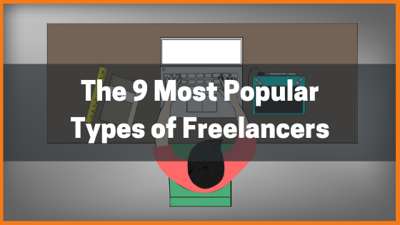 The 9 Most Popular Types of Freelancers