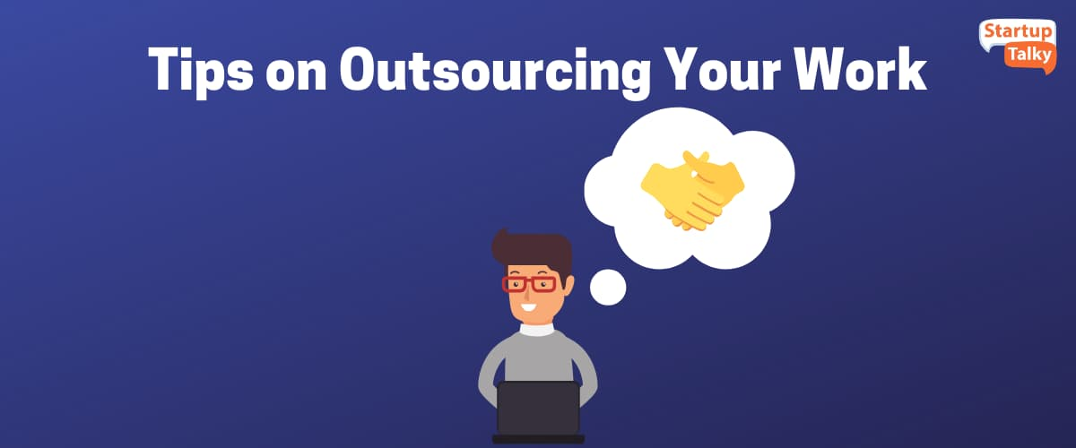 Tips on Outsourcing Your Work