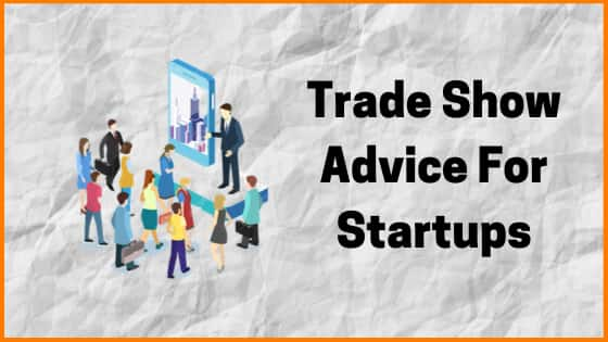 Trade Show Advice For Startups