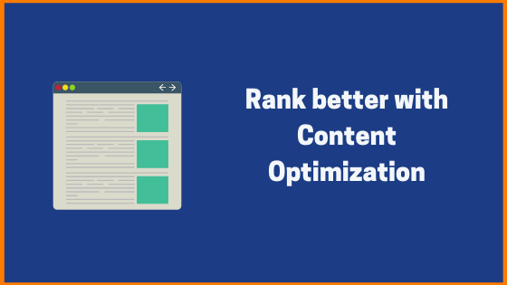 How To Rank Site With The Help of Content Optimization?