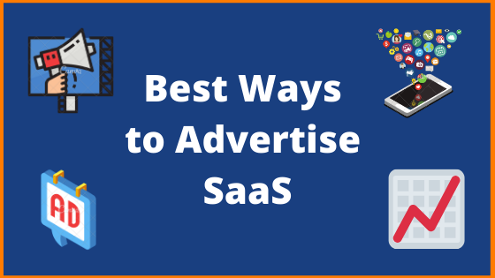 Best Ways to Advertise SaaS