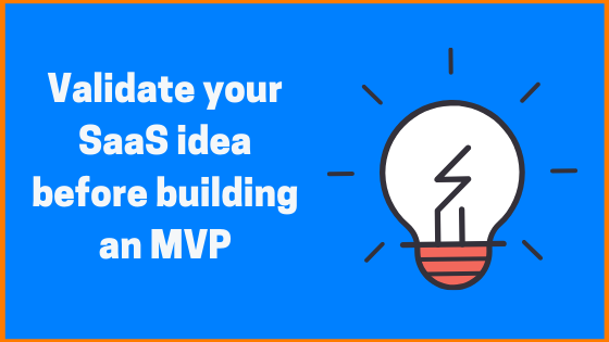 How to validate your SaaS idea before building an MVP?