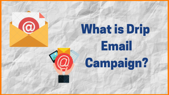 What is Drip Email Campaign?