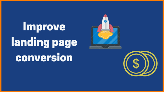 How to Improve Landing Page Conversion?