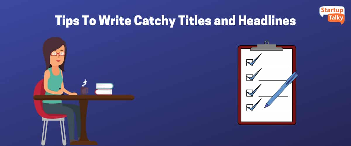 Tips To Write Catchy Titles and Headlines