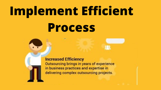 Outsourcing Implement Efficient Processes