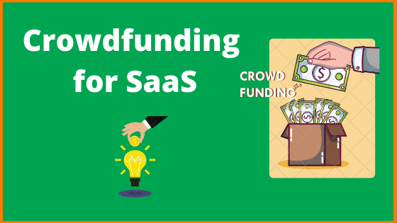 Crowdfunding For SaaS Startups | 7 Best SaaS Crowdfunding Websites To Launch Your Business