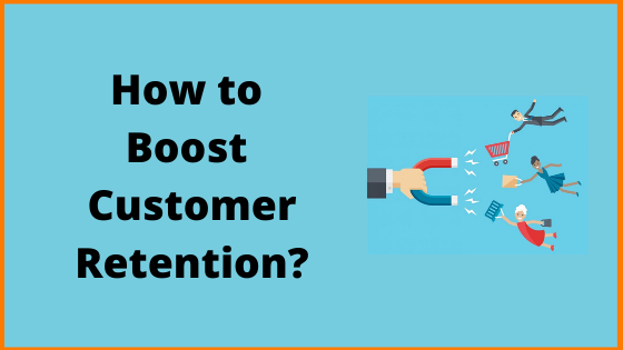 Ideas to Boost Customer Retention