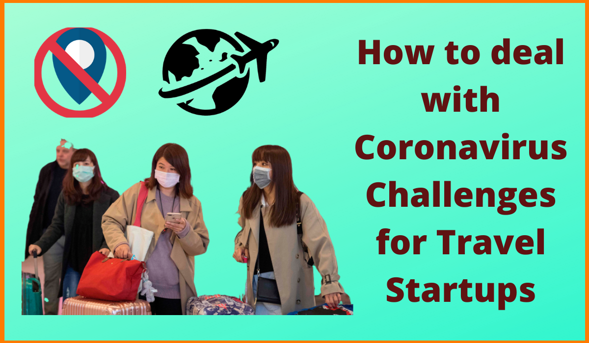 Coronavirus Challenges for Travel Startups & how to Survive them?