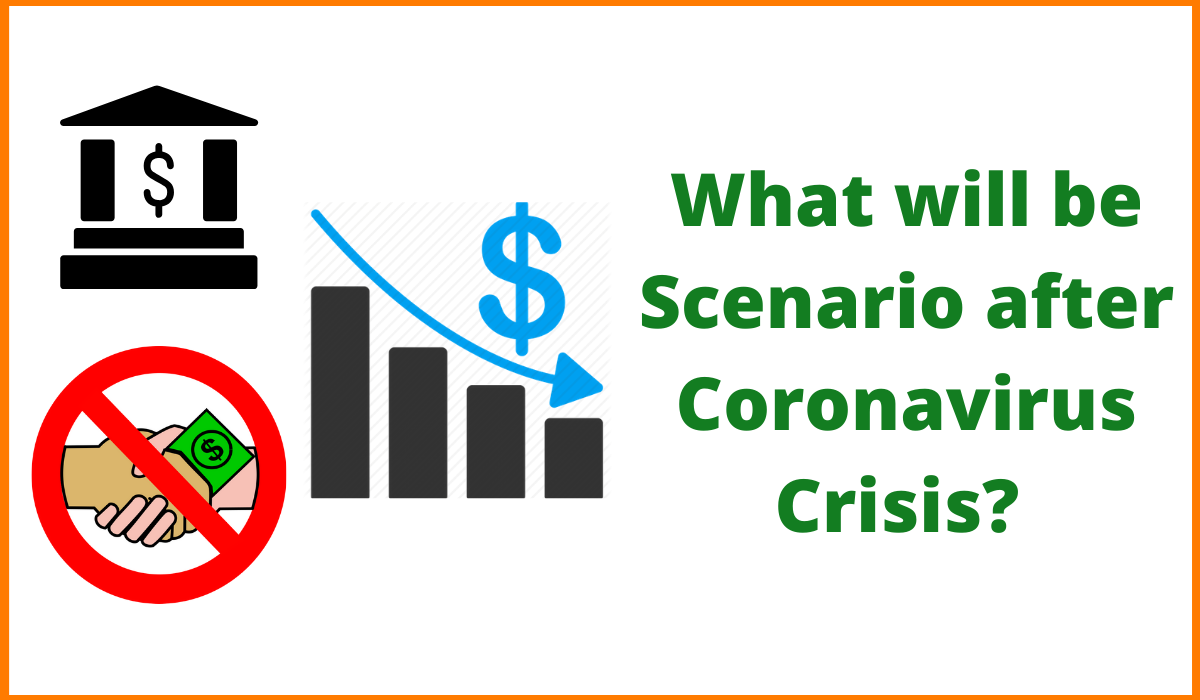 What will be the Scenario after Coronavirus Outbreak?