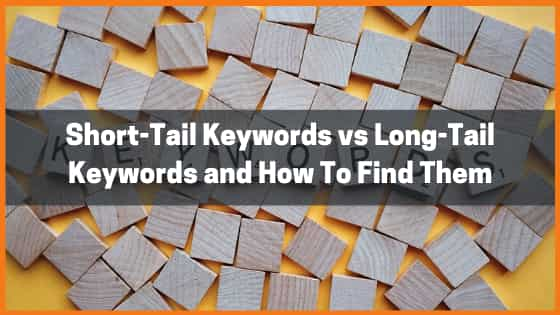 Short-Tail Keywords vs Long-Tail Keywords and How To Find Them