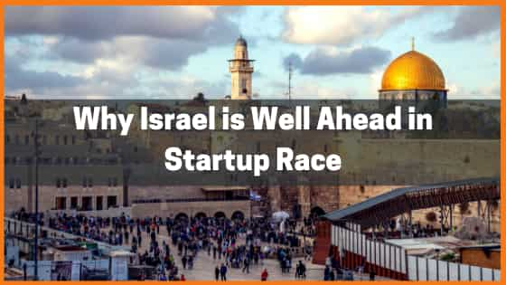 10 Reasons Why Israel is Well Ahead in Startup Race