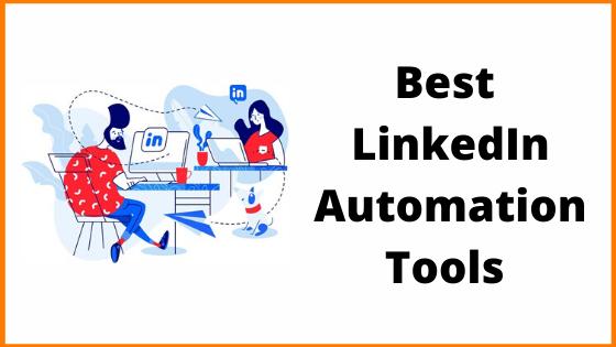Best LinkedIn Automation Tools