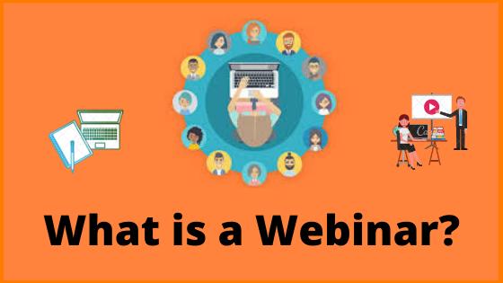 What Is A Webinar And How Does A Webinar Work?   Benefits Of Hosting A Webinar?
