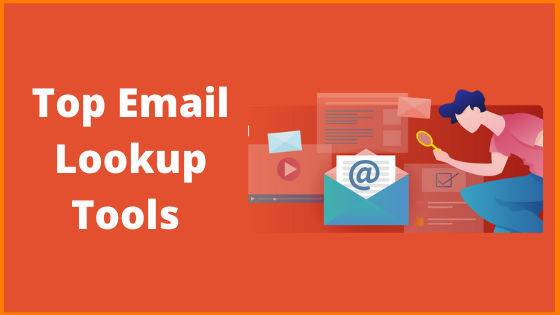 Top 10 Email Lookup Tools to Find Anyone's Email Address in 2021