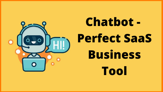 Chatbot - Perfect SaaS Business Tool