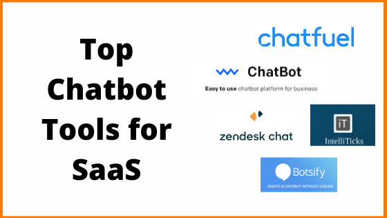 7 Top Chatbot Tools for SaaS in 2020 - Tools | Features | Pricing
