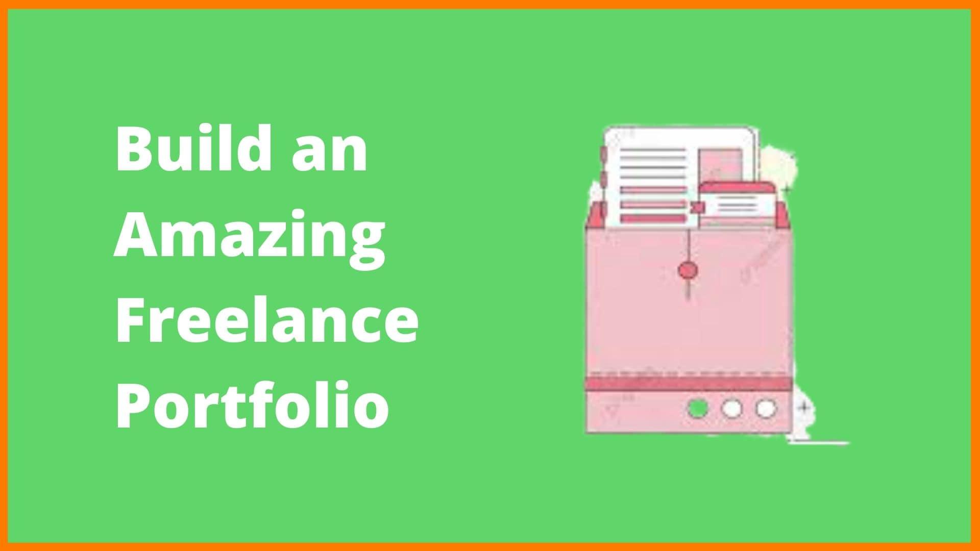 15 Tips To Build An Amazing Freelance Portfolio