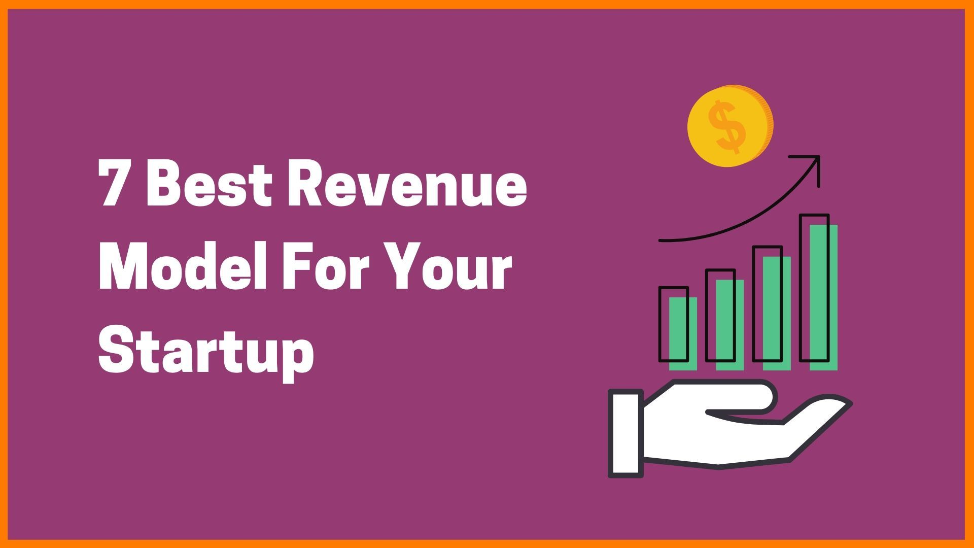 7 Best Revenue Model for Your Startup in 2020