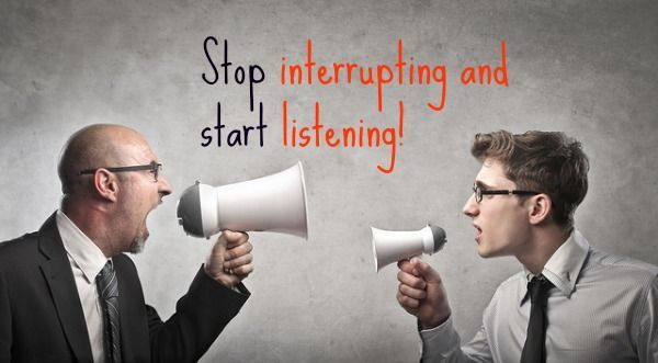 Stop Interrupting and Start Listening