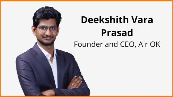 Deekshith Vara Prasad is Founder and CEO of Air OK