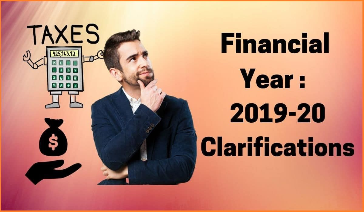 Financial Year: 2019-20 Clarifications