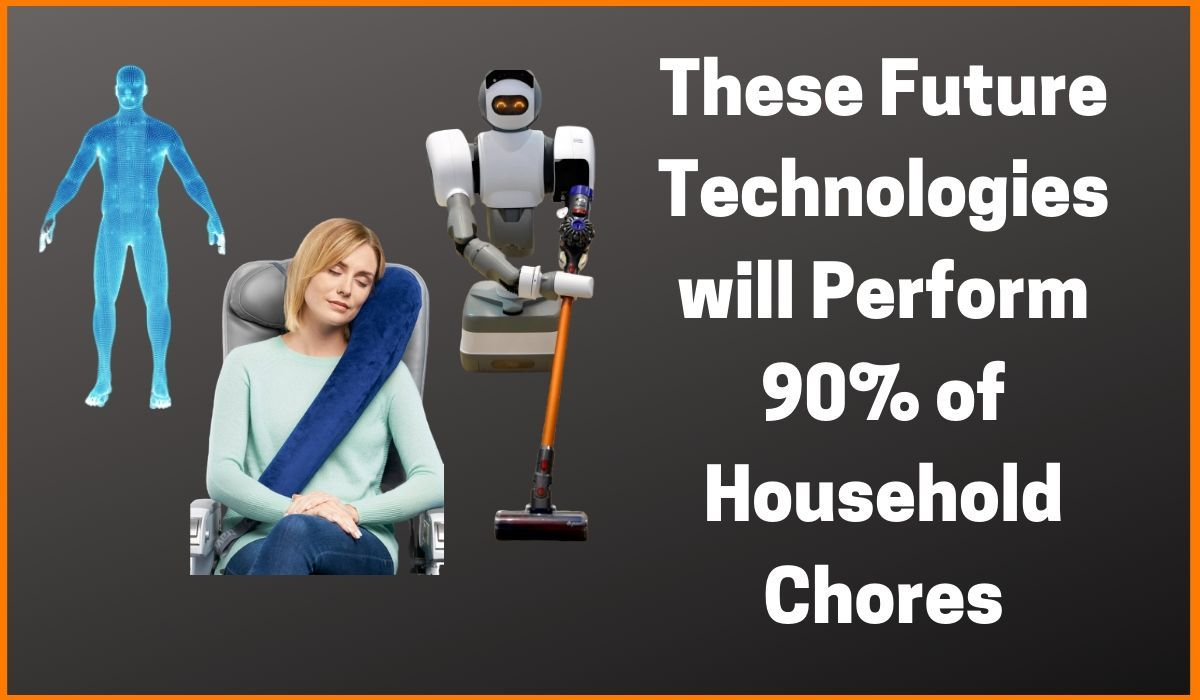 These Future Technologies will Perform 90% of Household Chores