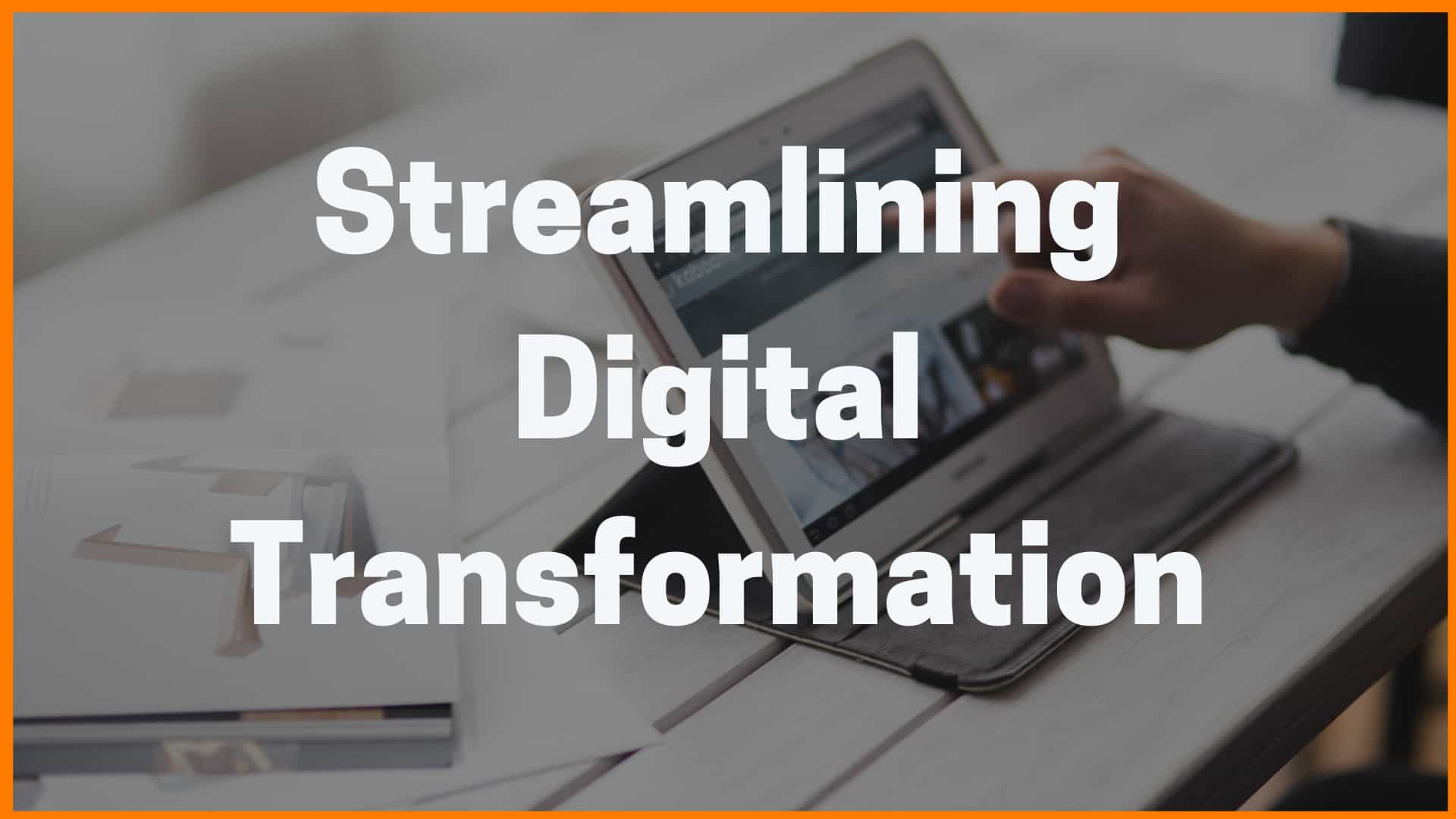 Streamlining Digital Transformation: What You Should & Shouldn't Be Spending On
