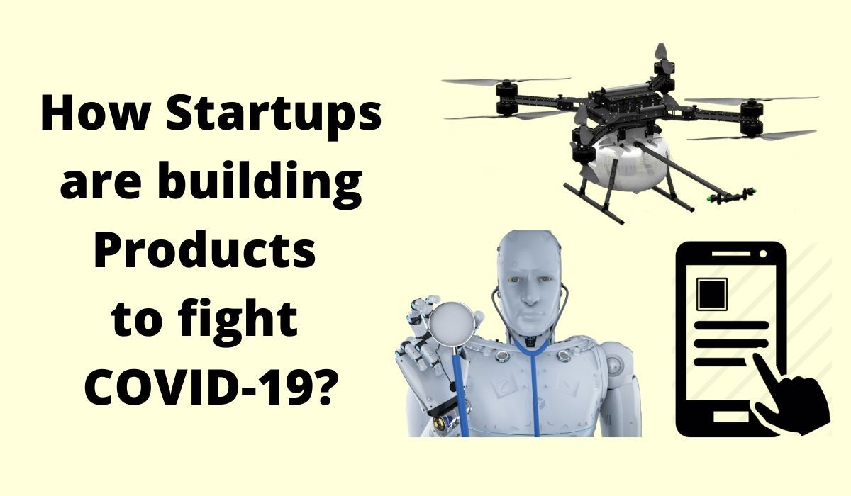How Startups are Building Products to fight COVID-19?