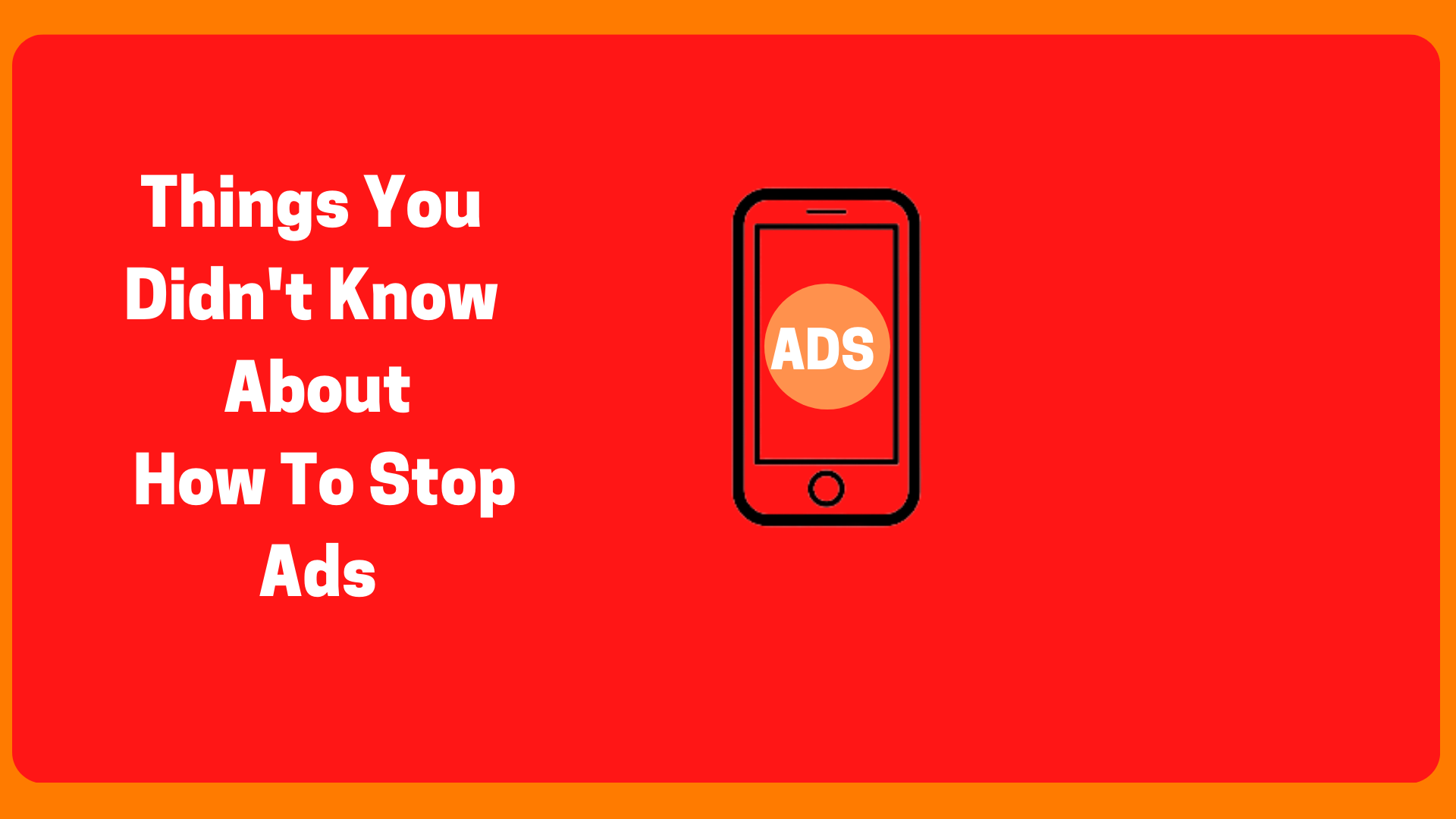 Things You Didn't Know about How to Block Ads in 2020